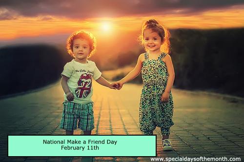 """make a friend day - february 11th"""