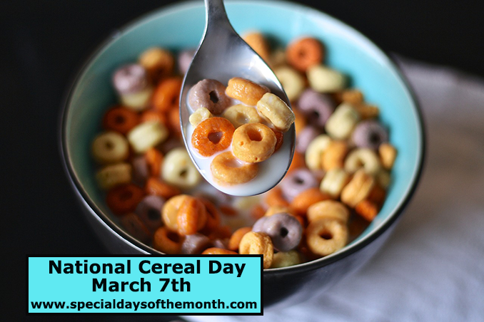 """national cereal day - march 7th"""