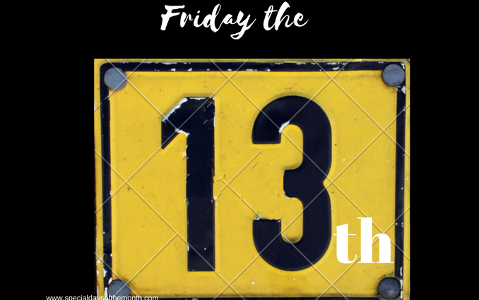 """""""friday the 13th"""""""