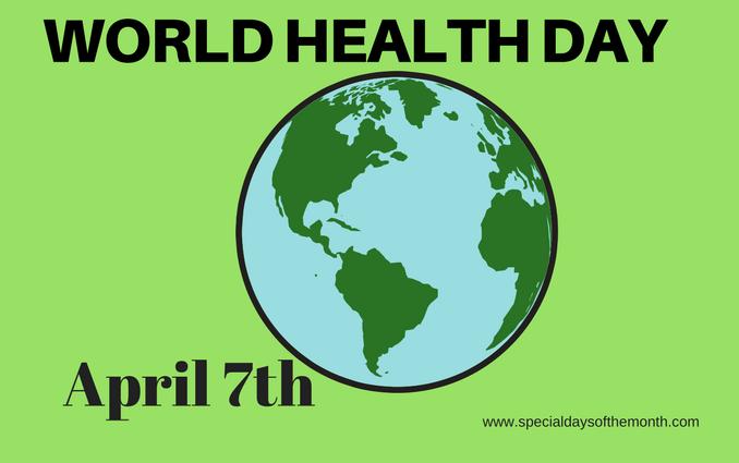 """world health day - April 7th"""