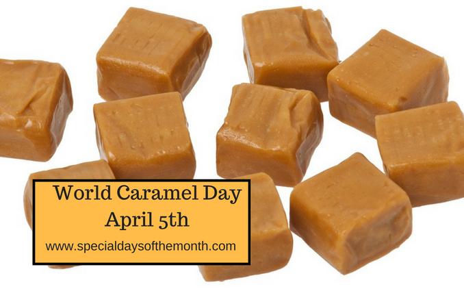World Caramel Day - April 5th