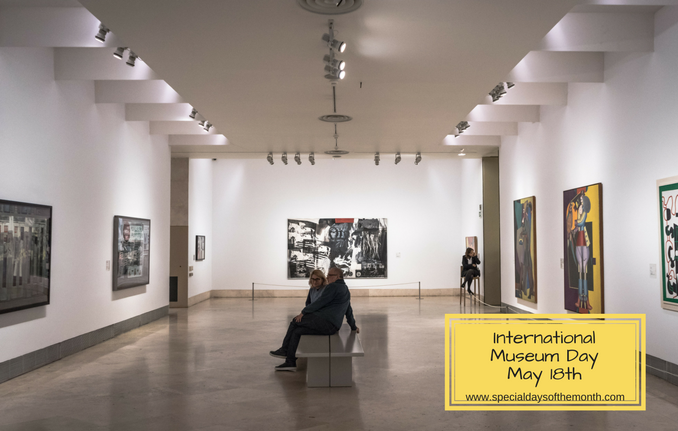 """international museum day - may 18th"""