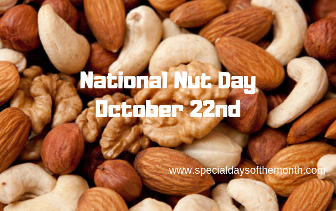 """""""national nut day - october 22nd"""""""