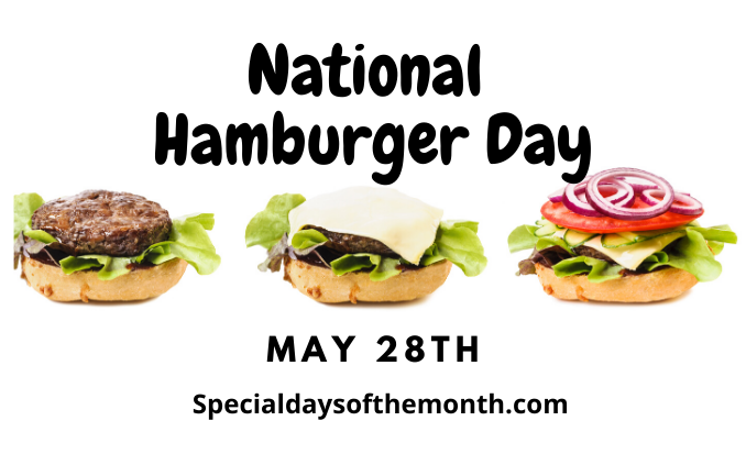 """national hamburger day - may 28th"""