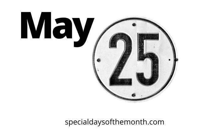 """""""may 25th holidays"""""""