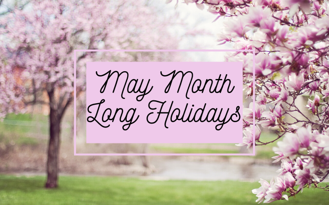 """may month long holidays"""