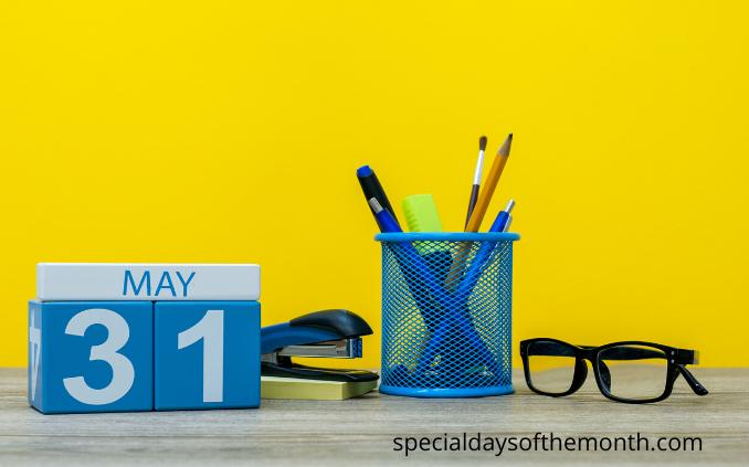 """""""may 31st holidays"""""""