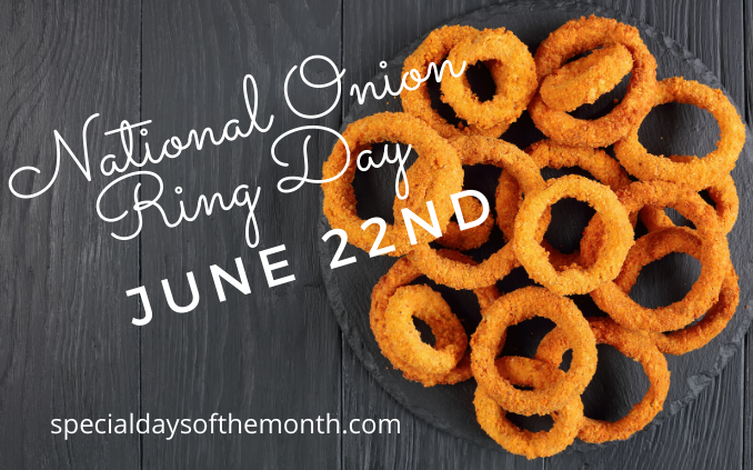 """onion rings june 22nd"""